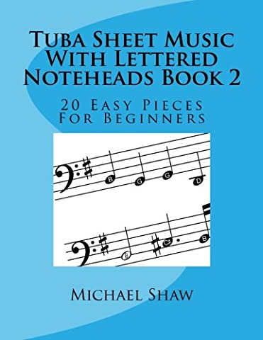 Tuba Sheet Music With Lettered Noteheads Book 2: 20 Easy Pieces For Beginners