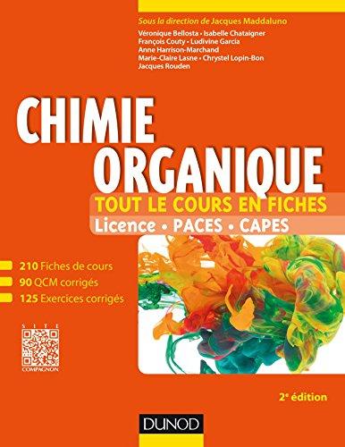Chimie organique : tout le cours en fiches : licence, PACES, CAPES / Véronique Bellosta,... Isabelle Chataignier,... François Couty,... [et al.] ; sous la direction de Jacques Maddaluno,....- Malakoff : Dunod , DL 2016, cop. 2016