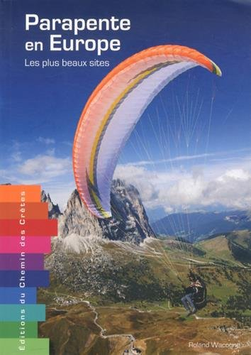 Parapente en Europe les Plus Beaux Sites