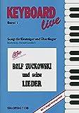 Rolf Zuckowski und seine Lieder: Songs für Einsteiger und Überflieger für Gesang und Keyboard