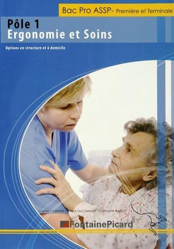Ple 1 Ergonomie et soins 1e et Tle Bac Pro ASSP : Options en structure et  domicile