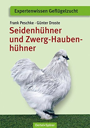 Seidenhühner und Zwerg-Haubenhühner: Apart - attrakktiv - liebenwert