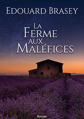 La Ferme aux maléfices:   roman par Edouard Brasey