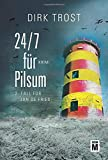 Image of 24/7 für Pilsum - Ostfriesland-Krimi (Jan de Fries, Band 2)