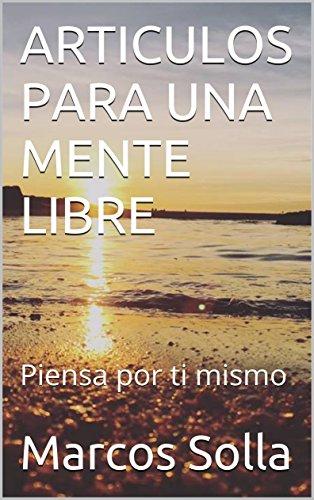ARTICULOS PARA UNA MENTE LIBRE: Piensa por ti mismo por Marcos Solla