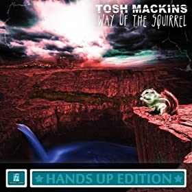 Tosh Mackins-Way Of The Squirrel (Hands Up Edition)