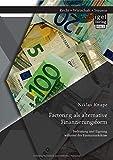 Factoring als alternative Finanzierungsform: Bedeutung und Eignung während der Finanzmarktkrise