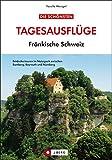 Tagesausflüge Fränkische Schweiz - Tassilo Wengel
