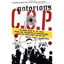 """Notorious C.O.P.: The Inside Story of the Tupac, Biggie, and Jam Master Jay Investigations from NYPD's First """"Hip-Hop Cop"""" by Derrick Parker (2007-10-16)"""