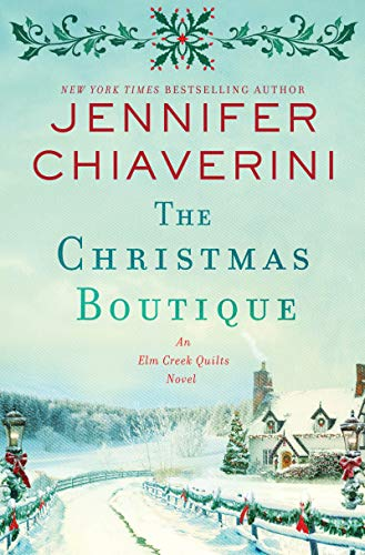 The Christmas Boutique: An Elm Creek Quilts Novel (The Elm Creek Quilts Series Book 21) (English Edition)
