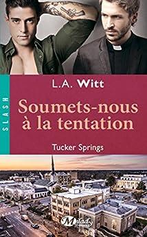 Soumets-nous à la tentation: Tucker Springs, T2 par [Witt, L.A.]