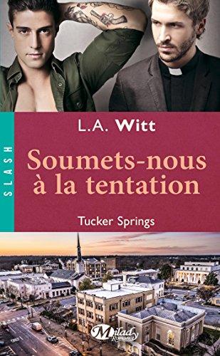 Soumets-nous à la tentation: Tucker Springs, T2 par L.A. Witt