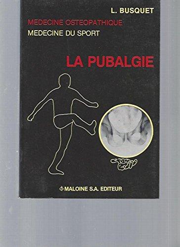 Médecine Ostéopathique, Médecine du Sport: La Pubalgie. par L. Busquet