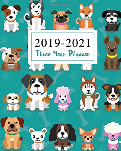 2019-2021 Three Year Planner: Cute Animal Dogs Cover Monthly Planner Calendar Academic January 2019 to December 2021 Organizer Agenda for The Next ... Year Planner January 2019 to December 2021)