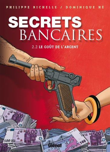 Secrets bancaires, Tome 2.2 : Le goût de l'argent