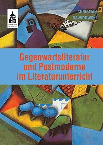 Gegenwartsliteratur und Postmoderne im Literaturunterricht