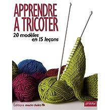 Apprendre à tricoter : 20 modèles en 15 leçons
