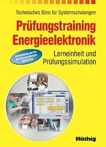 Prüfungstraining Energieelektronik: Lerneinheit und Prüfungssimulation. Vorbereitung auf die Abschlussprüfungen 2003/2004.