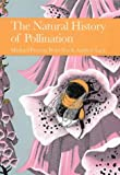 The Natural History of Pollination (Collins New Naturalist Library, Book 83)