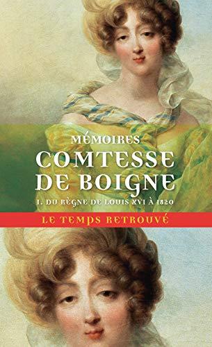 Mémoires (Tome 1-Du règne de Louis XVI à 1820): Récits d'une tante par Comtesse de Boigne