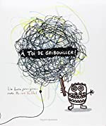 A toi de gribouiller ! de Hervé Tullet