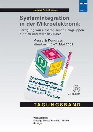 Systemintegration in der Mikroelektronik 2009: Fertigung von elektronischen Baugruppen auf flex und starr-flex Basis, SMT Hybrid Packaging, Messe & Kongress Nürnberg, 5.-7.Mai 2009