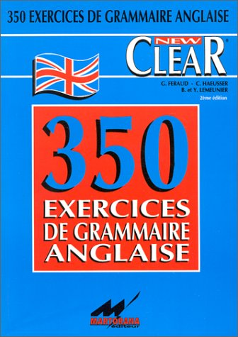 New Clear : 350 Exercices de grammaire anglaise