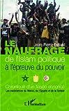 Telecharger Livres Le naufrage de l islam politique a l epreuve du pouvoir Chronique d un fiasco annonce Les experiences du Maroc de l Egypte et de la Tunisie (PDF,EPUB,MOBI) gratuits en Francaise