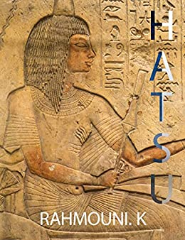 Hatsu: A Story of Egypt (English Edition) de [K, Rahmouni]