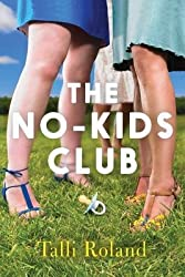 [{ The No-Kids Club By Roland, Talli ( Author ) Jun - 03- 2014 ( Paperback ) } ]