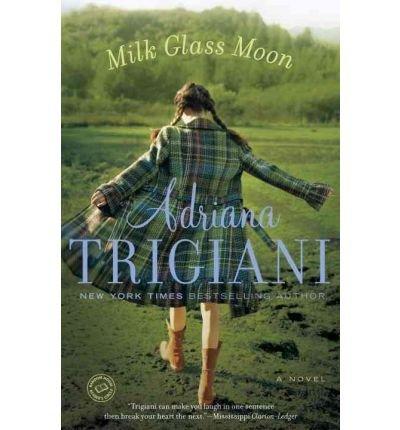 Milk Glass Moon[ MILK GLASS MOON ] By Trigiani, Adriana ( Author )Jul-01-2003 Paperback (Milk Glass Moon)