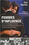 femmes d influence comment le pouvoir secret des premi?res dames am?ricaines a fait basculer l histoire