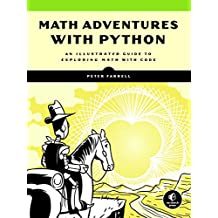 Math Adventures with Python: Fractals, Automata, 3D Graphics, and More!