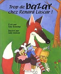 Trop de bazar chez Renard Lascar !