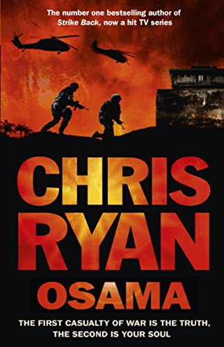 Osama: The first casualty of war is the truth, the second is your soul (English Edition) por Chris Ryan