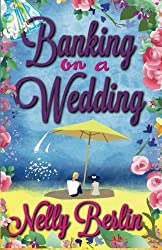 Banking on a Wedding by Nelly Berlin (2016-05-17)