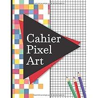 Cahier Pixel Art : quadrillé petits carreaux, idéal pour apprendre l'art du pixel (enfant et adulte)   Pages vierges…