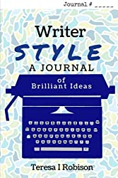 Writer Style: A Journal of Brilliant Ideas: Volume 1 (Writing Out Loud Journals)
