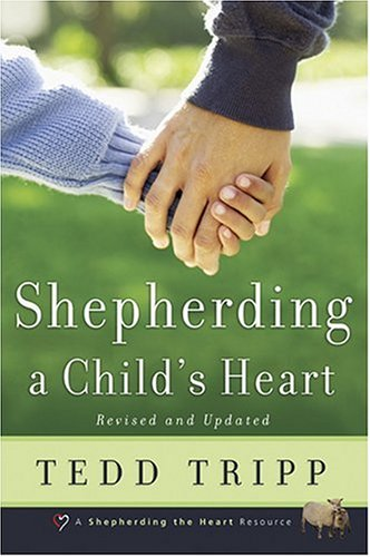 Shepherding a Child's Heart por Tedd Tripp
