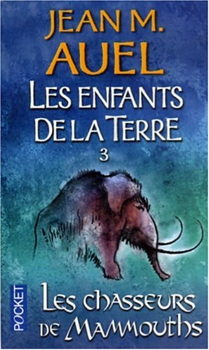 Les Enfants De La Terre Tome 3 Les Chasseurs De Mammouths [Pdf/ePub] eBook