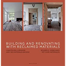Building and Renovating with Reclaimed Materials by Wim Pauwels (2012-12-21)