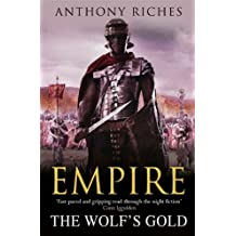 The Wolf's Gold: Empire V (Empire series) by Anthony Riches (2012-10-25)