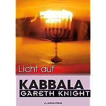Licht auf Kabbala - Die Schlüssel zum Verständnis der Hermetischen Kabbala (German Edition)