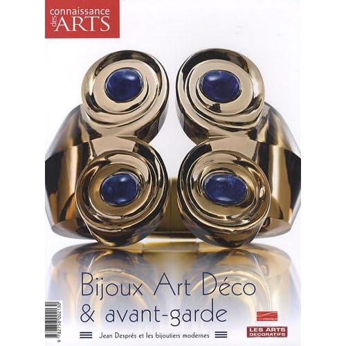 BIJOUX ART DÉCO ET AVANT-GARDE. Jean Desprès et les bijoutiers modernes. Catalogue d'exposition