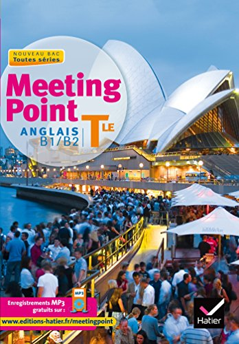 Meeting Point Anglais Tle éd. 2012 - Manuel de l'élève par Josette Starck