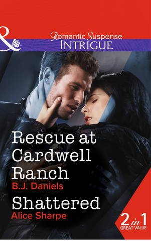 book cover of Rescue at Cardwell Ranch / Shattered