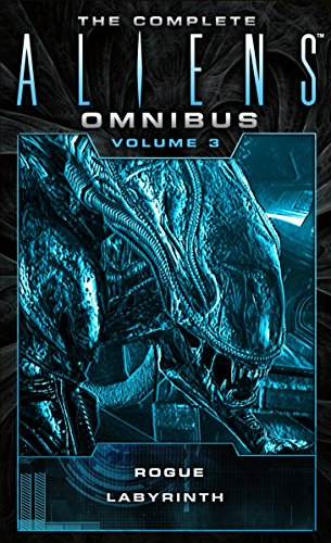 The Complete Aliens Omnibus, Volume 3: Rogue, Labyrinth por Sandy Schofield
