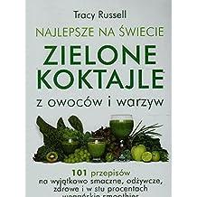 Najlepsze na swiecie zielone koktajle z owocow i warzyw
