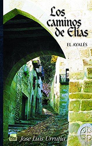 Los caminos de Elías. El ayalés I (Abra) por Jose Luis Urrutia López