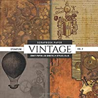 Vintage Scrapbook Paper: Steampunk Themed, 8x8 inch Decorative Craft Paper Pad, Designer Specialty Paper for…